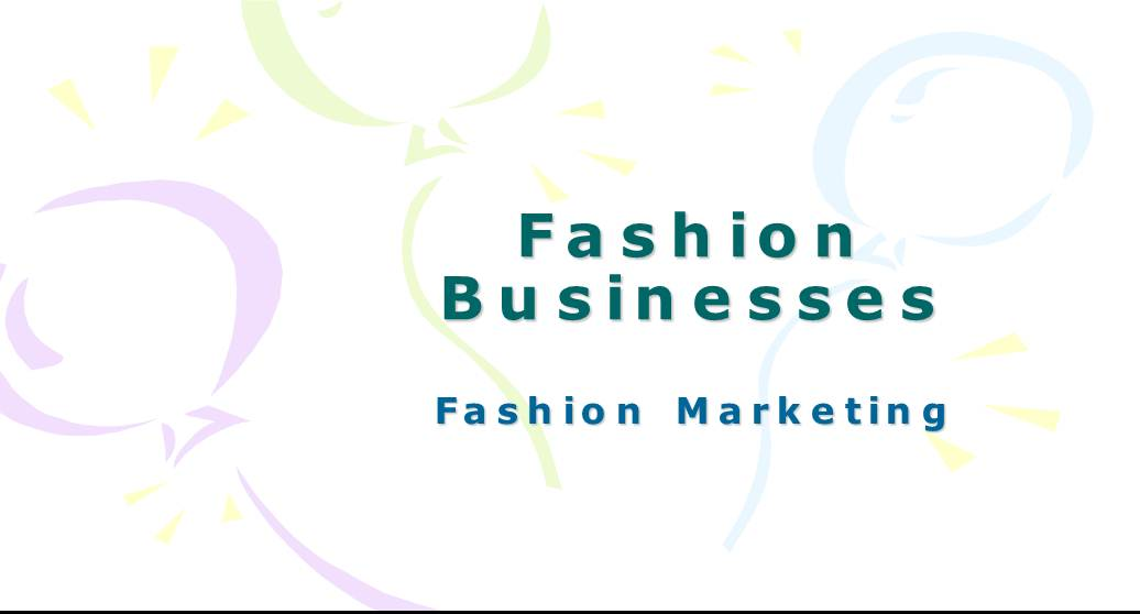 Fashion Businesses : Fashion Marketing