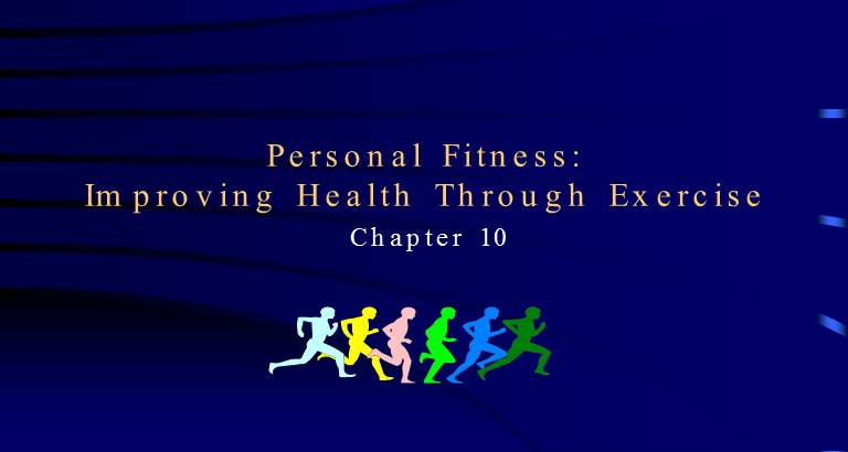 Chapter 10 : Fitness: Improving Health Through Exercise