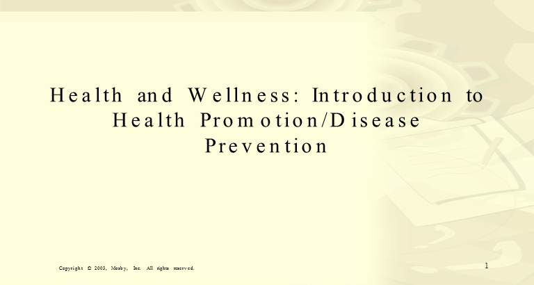 Health and Wellness : Introduction to Health Promotion/Disease Prevention