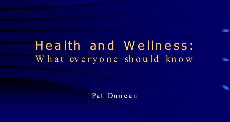 Health and Wellness : What everyone should know