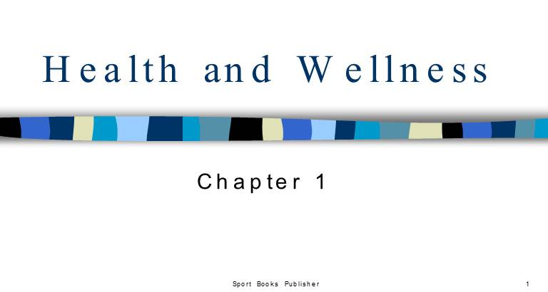 CHAPTER 1 : Health and Wellness