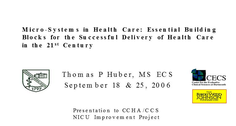 Micro-Systems in Health Care:  Health Care in the 21st Century