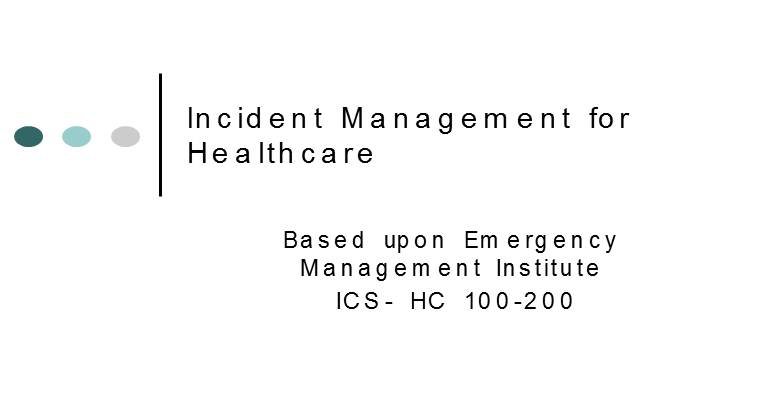 Incident Management for Helthcare