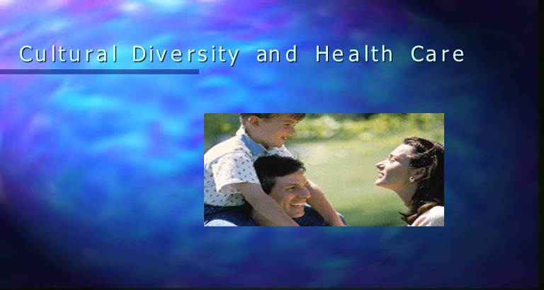 Cultural Diversity and HealthCare