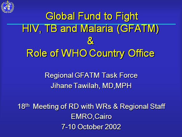 Global Fund to Fight HIV, TB and Malaria  GFATM  and Role of WHO   