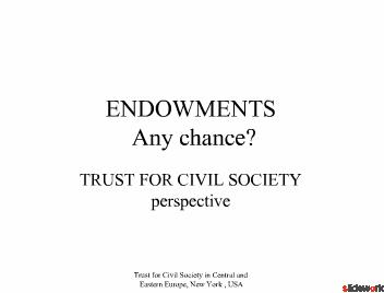 ENDOWMENTS Any chance