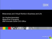 Metaverses and Virtual Worlds in Business and Life Ian Hughes