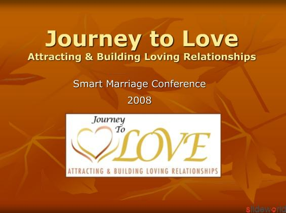 Journey to Love Attracting and Building Loving Relationships