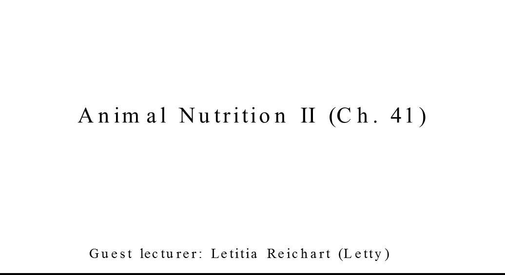 Animal Nutrition II  Ch. 41  
