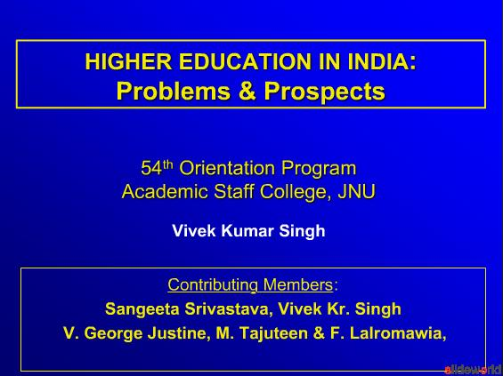 HIGHER EDUCATION IN INDIA  Problems and Prospects