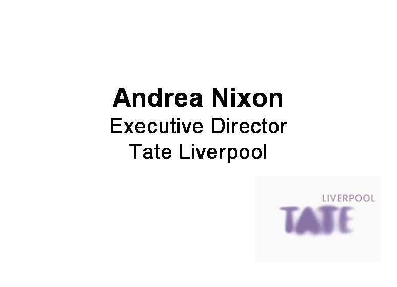 Andrea Nixon Executive Director Tate Liverpool