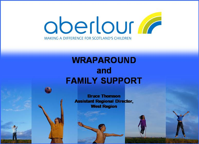 WRAPAROUND and FAMILY SUPPORT Bruce Thomso