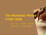 The Romantic Period  1785-1830
