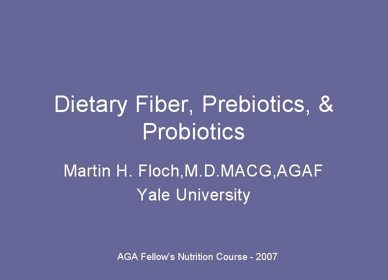 Dietary Fiber, Prebiotics, and Probiotics
