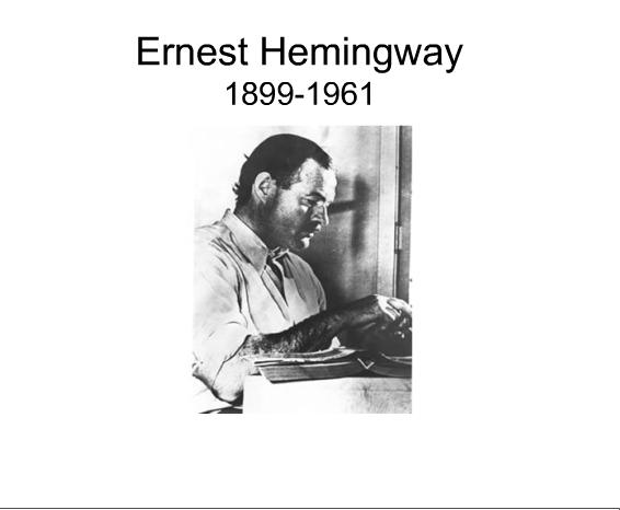 Ernest Hemingway 1899-1961