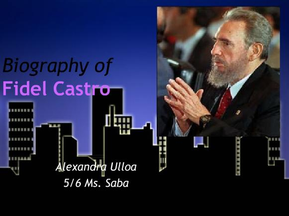 Biography of Fidel Castro