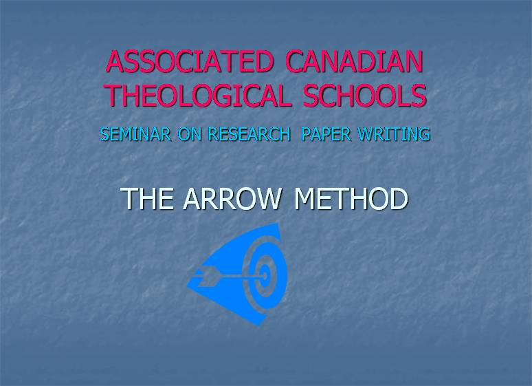 ASSOCIATED CANADIAN THEOLOGICAL SCHOOLS SEMINAR ON RESEARCH