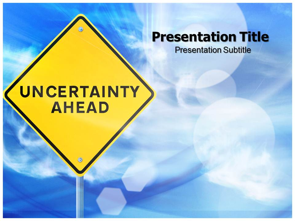 Uncertainity Ahead Templates powerpoint templates