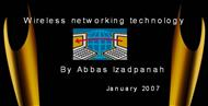 Wireless networking technology By Abbas Izadpanah  powerpoint presentation