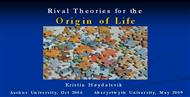 Rival Theories for the   Origin of Life  by Kristin Høydalsvik  powerpoint presentation