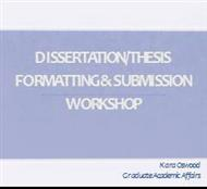 DISSERTATION/THESIS FORMATTING & SUBMISSION WORKSHOP powerpoint presentation