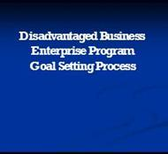 Disadvantaged Business Enterprise Program Goal Setting Process powerpoint presentation