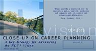 CLOSE-UP ON CAREER PLANNING  : A Key Strategy for Advancing the NLC* Vision powerpoint presentation