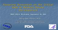 Fostering Innovation on the Critical Path to Medical Device Development powerpoint presentation