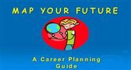 MAP YOUR FUTURE -A Career Planning  Guide powerpoint presentation