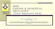 HISD CAREER & TECHNICAL EDUCATION Career - Preparation Guide powerpoint presentation