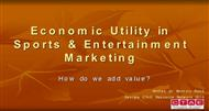 Economic Utility in Sports & Entertainment Marketing powerpoint presentation