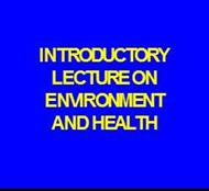 INTRODUCTORYLECTURE ON ENVIRONMENT AND HEALTH powerpoint presentation