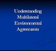 Understanding Multilateral Environmental Agreements powerpoint presentation