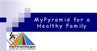 MyPyramid for a Healthy Family powerpoint presentation