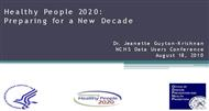 Healthy People 2020 :  Preparing for a New Decade powerpoint presentation