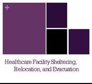 Healthcare Facility Sheltering, Relocation, and Evacuation powerpoint presentation