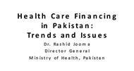 Health Care Financing in Pakistan : Trends and Issues powerpoint presentation