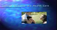 Cultural Diversity and HealthCare powerpoint presentation