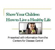 Show Your Children : How to Live a Healthy Life powerpoint presentation