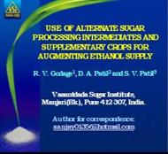 USE OF ALTERNATE SUGAR PROCESSING INTERMEDIATES AND SUPPLEMENTARY CROPS FOR AUGMENTING ETHANOL SUPPLY powerpoint presentation