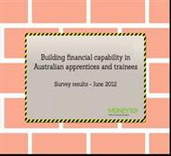 BUILDING FINANCIAL CAPABILITY IN AUSTRALIAN APPRENTICES AND TRAINEES powerpoint presentation