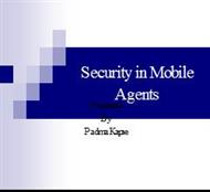 Security in Mobile Agents Presented powerpoint presentation