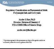 Regulatory Considerations on Pharmaceutical Solids: Polymorphs/Salts and Co-Crystals powerpoint presentation
