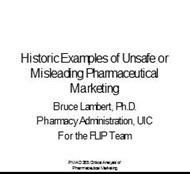 Historic Examples of Unsafe or Misleading Pharmaceutical Marketing powerpoint presentation