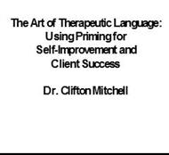 The Art of Therapeutic Language: Using Priming for Self-Improvement and Client Success powerpoint presentation