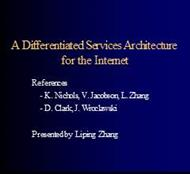 A Differentiated Services Architecture for the Internet powerpoint presentation