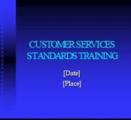 CUSTOMER SERVICES STANDARDS TRAINING powerpoint presentation