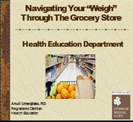 "Navigating Your ""Weigh"" Through The Grocery Store powerpoint presentation"