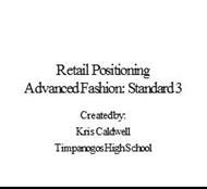 Retail Positioning Advanced Fashion: Standard 3 powerpoint presentation