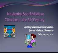 Navigating Social Media as Clinicians in the 21st Century powerpoint presentation